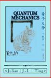 Quantum Mechanics, Julian Ting, 1494260654