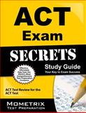 ACT Exam Secrets Study Guide, ACT Exam Secrets Test Prep Team, 1609710657