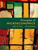 Principles of Microeconomics with Connect Plus, Frank, Robert and Bernanke, Ben, 0077630653
