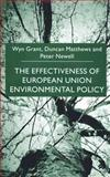 The Effectiveness of European Union Environmental Policy, Grant, Wyn and Matthews, Duncan, 0333730658