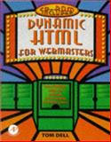 Dynamic HTML for Webmasters, Dell, Tom, 0122090659