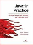 Java in Practice, Design Styles and Idioms for Effective Java, Warren, Nigel and Bishop, Phil, 0201360659