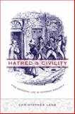 Hatred and Civility : The Antisocial Life in Victorian England, Lane, Christopher, 0231130651
