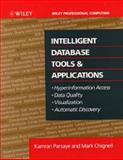 Intelligent Database Tools and Applications : Hyperinformation Access, Data Quality, Visualization, Automatic Discovery, Parsaye, Kamran and Chignell, Mark, 0471570656