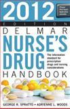 Delmar Nurse's Drug Handbook 2012, Spratto, George R. and Woods, Adrienne L., 1111310653