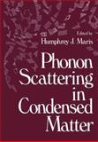 Phonon Scattering in Condensed Matter, , 1461330653