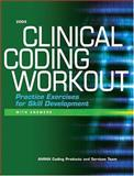 Clinical Coding Workout Practice Exercises for Skill Development, 2004 Edition, with Answer, AHIMA Coding Products and Services Team Staff, 1584260653