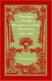 Marriages and Deaths of Montgomery County, Pennsylvania, 1685-1800 9781585490653