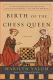 Birth of the Chess Queen, Marilyn Yalom, 0060090650