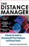 The Distance Manager : A Hands-On Guide to Managing Off-Site Employees and Virtual Teams, Fisher, Kimball and Fisher, Mareen Duncan, 0071360654
