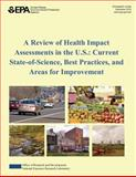 A Review of Health Impact Assessments in the U. S. : Current State of Science, Best Practices, and Areas for Improvement, Justicia Rhodus and Florence Fulk, 1500300659