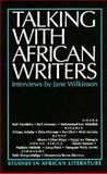 Talking with African Writers : Interviews with African Poets, Playwrights and Novelists, , 0435080652