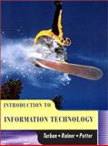 Introduction to Information on Technology, Turban, Efraim and Rainer, R. Kelly, 0471170658