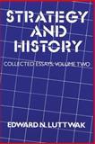 Strategy and History, Luttwak, Edward N., 0887380654