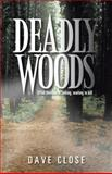 Deadly Woods, Dave Close, 1466980656