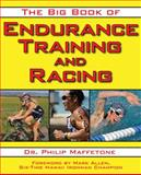 The Big Book of Endurance Training and Racing, Philip Maffetone, 1616080655