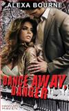 Dance Away, Danger, Alexa Bourne, 1623220653