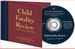 Child Fatality Review Supplementary CD-ROM : An Interdisciplinary Guide and Photographic Reference, Alexander, Randell and Case, Mary E., 1878060651