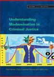 Understanding Modernisation in Criminal Justice, Senior, Paul and Crowther-Dowey, Chris, 0335220657