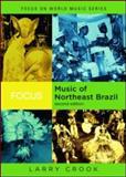 Music of Northeast Brazil, Larry Crook, 0415960657