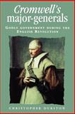 Cromwell's Major-Generals : Godly Government During the English Revolution, Durston, Christopher, 0719060656