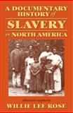 A Documentary History of Slavery in North America, , 082032065X