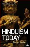 Hinduism Today : An Introduction, Jacobs, Stephen, 0826430651
