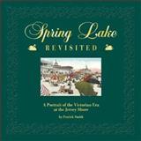 Spring Lake, Revisited, Patrick Smith, 0963290657