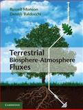 Terrestrial Biosphere-Atmosphere Fluxes, Monson, Russell and Baldocchi, Dennis, 1107040655