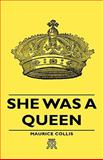 She Was a Queen, Maurice Collis, 1443720658
