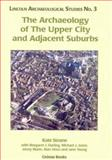The Archaeology of the Upper City and Adjacent Suburbs, Steane, Kate and Darling, Margaret J., 1842170651