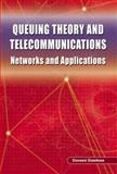 Queuing Theory and Telecommunications : Networks and Applications, Giambene, Giovanni, 0387240659