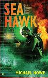 Sea Hawk, Michael Howe, 0425230651