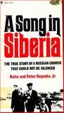 A Song in Siberia, Anita Deyneka and Peter Deyneka, 0891910654