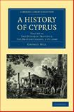 A History of Cyprus, Hill, George, 1108020658