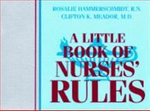 A Little Book of Nurses' Rules, Hammerschmidt, Rosalie and Meador, Clifton K., 1560530650