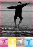 Exploring Concepts of Child Well-Being : Implications for Children's Services, Axford, Nick, 1847420656