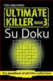 Ultimate Killer Su Doku, Times Times Books, 0007440650