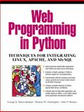 Web Programming in Python : Techniques for Integrating Linux, Apache, and My SQL, Thiruvathukal, George K. and Christopher, Thomas W., 0130410659