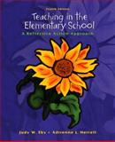 Teaching in the Elementary School : A Reflective Action Approach, Eby, Judy W. and Herrell, Adrienne L., 0131190652