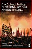 The Cultural Politics of Nationalism and Nation-Building : Ritual and Performance in the Production of Nations, , 0415870658