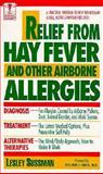 Relief from Hay Fever and Other Airborne Allergies, Lesley Sussman, 0440210658