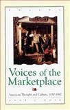 Voices of the Marketplace : American Thought and Culture, 1830-1860, Anne C. Rose, 0805790659