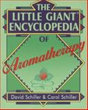 The Little Giant Encyclopedia of Aromatherapy, David Schiller and Carol Schiller, 0806920653