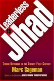 Leaderless Jihad : Terror Networks in the Twenty-First Century, Sageman, Marc, 0812240650