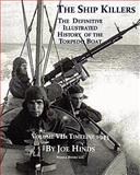 The Definitive Illustrated History of the Torpedo Boat, Joe Hinds, 1934840653