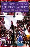 The New Faces of Christianity, Philip Jenkins, 0195300653