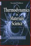 Thermodynamics in Materials Science, Dehoff, Robert T., 0849340659