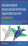 Higher Order Basis Based Integral Equation Solver (HOBBIES), Sarkar, T. K., 1118140656