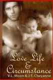 Love Life and Circumstance, J. T. Cheyanne and V. L. Moon, 1492750654